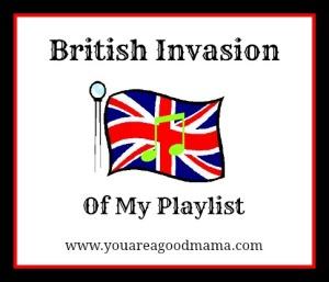 BritishInvasionOfMyPlaylistbyYouAreAGoodMamadotcom